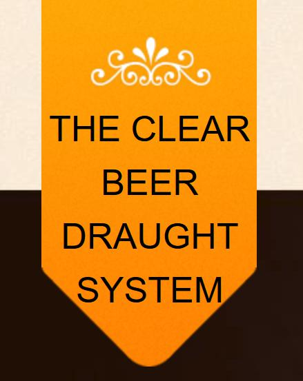 Clear Beer Draught System